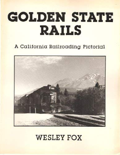 9780960412204: Golden State rails: A California railroading pictorial