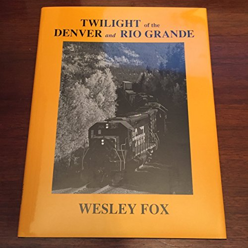 Twilight of the Denver and Rio Grande: Fox, Wesley