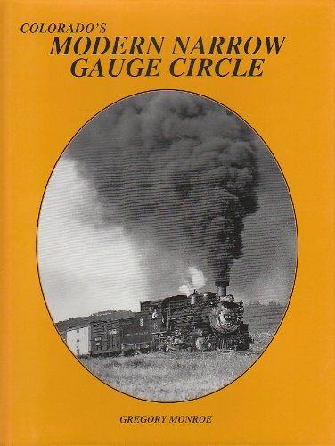 9780960412280: Colorado's Modern Narrow Gauge Circle