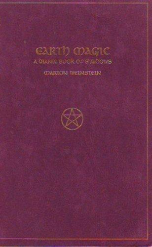 9780960412860: Earth Magic: A Dianic Book of Shadows