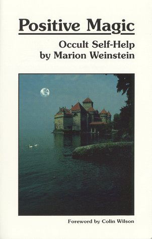 Positive Magic: Occult Self-Help (0960412875) by Weinstein, Marion