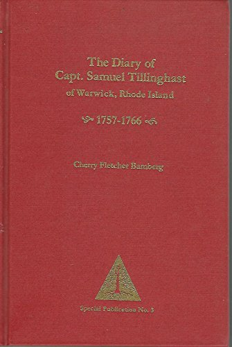 The Diary of Capt. Samuel Tillinghast of Warwick, Rhode Island, 1757-1766 (Special publication &#...
