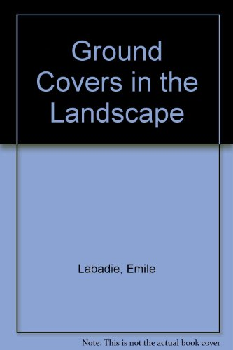 Ground Covers in the Landscape: Labadie, Emile