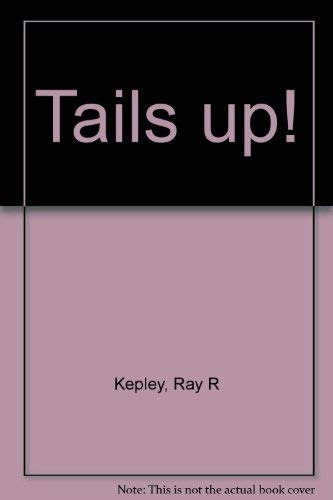 Tails Up!: Kepley, Ray R.
