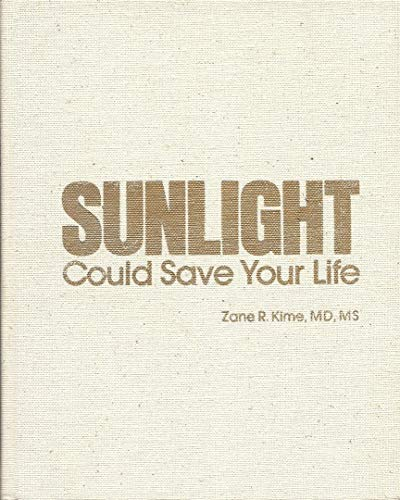 Sunlight Could Save Your Life: Zane R. Kime, MD, MS