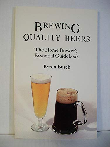 9780960428410: Title: Brewing Quality Beers The Home Brewers Essential G