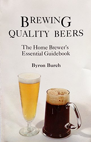 9780960428410: Brewing Quality Beers: The Home Brewer's Essential Guidebook