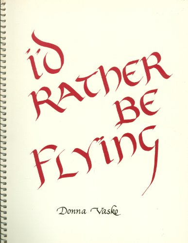 9780960430802: I'd rather be flying