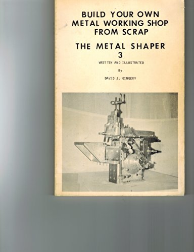 9780960433025: The Metal Shaper (Build your own metal working shop from scrap)