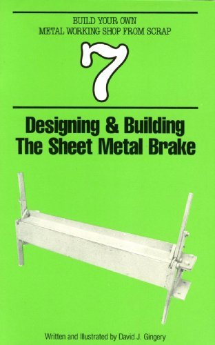 9780960433063: Designing & Building the Sheet Metal Brake : Book 7