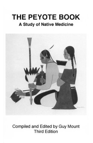 THE PEYOTE BOOK : A Study of Native Medicine (Second Edition)