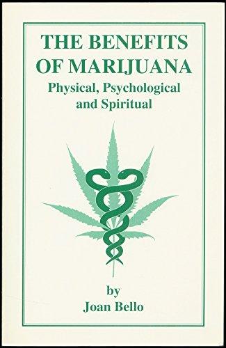 9780960446292: The Benefits of Marijuana: Physical, Psychological, and Spiritual