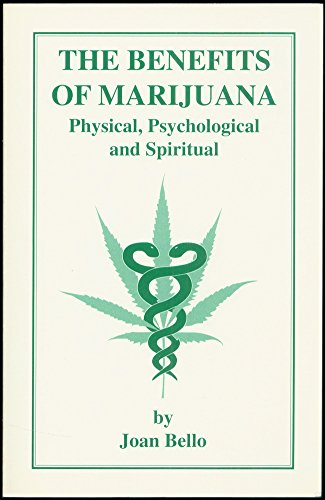 9780960446292: The Benefits of Marijuana: Physical, Psychological, and Spiritual