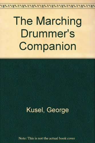 9780960447602: The Marching Drummer's Companion