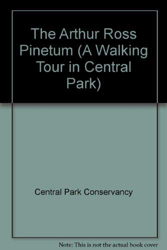 9780960454020: The Arthur Ross Pinetum (A Walking Tour in Central Park)