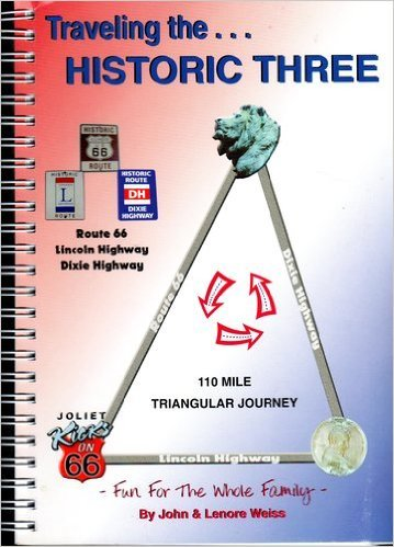 9780960457663: Traveling the Historic Three: Lincoln Highway, Dixie Highway, Route 66