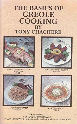 The Basics of Creole Cooking (Tony Chachere's Creole Foods of Opelousas): Chachere, Tony