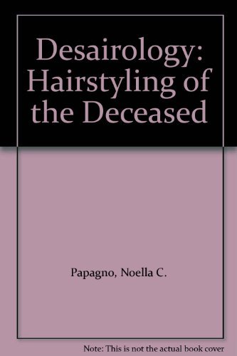 9780960461059: Desairology: Hairstyling of the Deceased