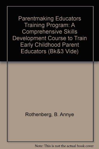 Parent Making Educators Training Program: B Annye Rothenberg
