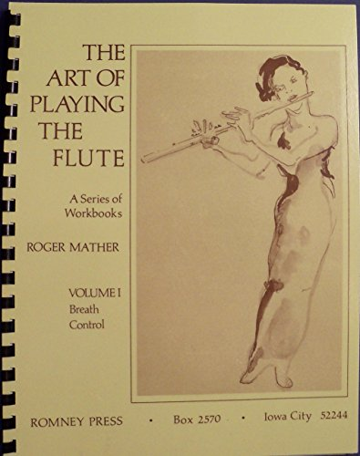 9780960464005: The Art of Playing the Flute: Breath Control (Volume I)