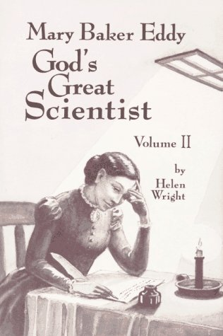 Mary Baker Eddy: God's Great Scientist, Vol. 2: Helen Wright