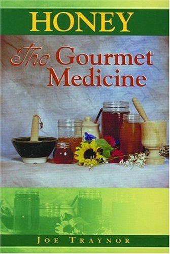 Honey: The Gourmet Medicine: Joe Traynor