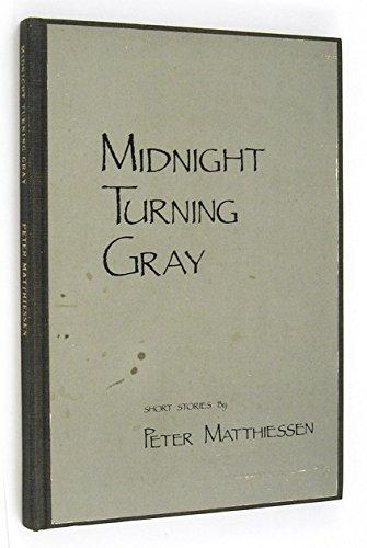 Midnight Turning Gray: Short Stories: Peter Matthissen