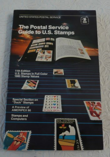 The Postal Service Guide to U.S. Stamps - 11th Edition