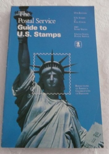 9780960475674: The Postal Service Guide to U. S. Stamps