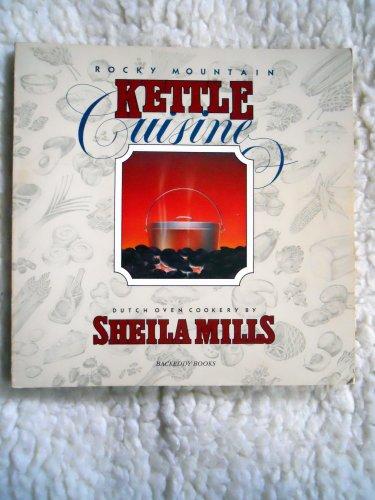 9780960476206: Rocky Mountain Kettle Cuisine: Dutch Oven Cookery