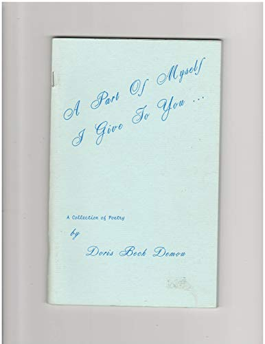 9780960479405: A Part of Myself I Give To You: A Collection of Poetry