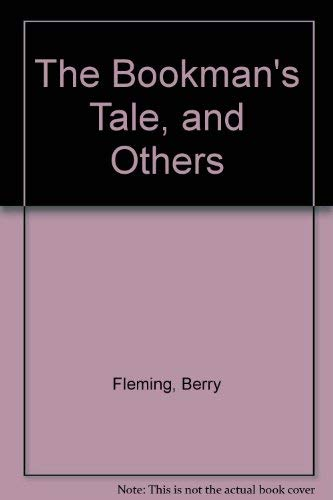 The Bookman's Tale, and Others (0960481079) by Berry Fleming