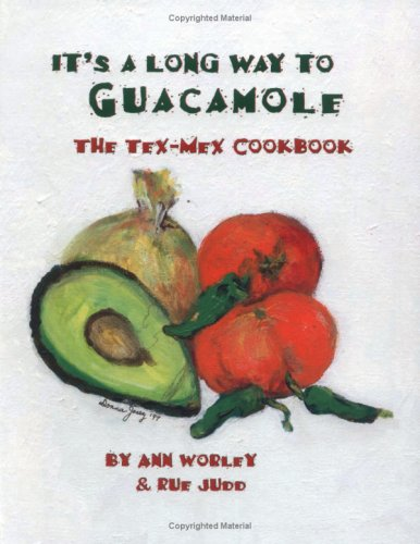 9780960484232: It's a Long Way to Guacamole: The Tex-Mex Cookbook