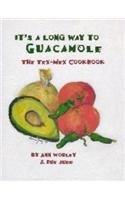 9780960484249: It's a Long Way to Guacamole