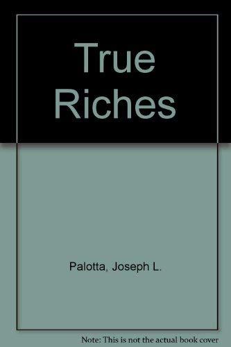 9780960485222: True Riches