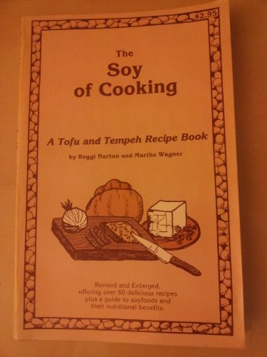 Soy of Cooking: A Tofu and Tempeh Recipe Book