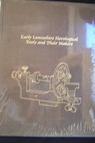 9780960488841: Early Lancashire horological tools and their makers