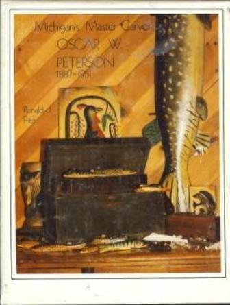 9780960490646: Michigan's Master Carver: Oscar W. Peterson, 1887-1951
