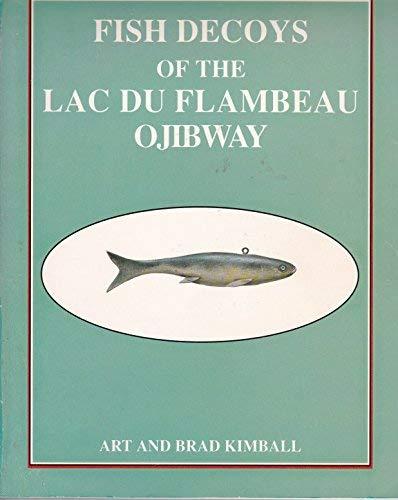 9780960490660: Fish Decoys of the Lac Du Flambeau Ojibway