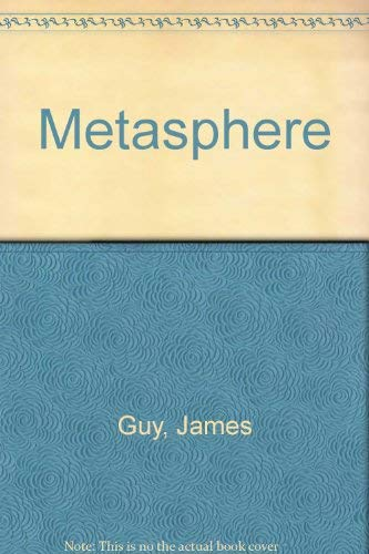 METASPHERE The altered state of word: James Guy