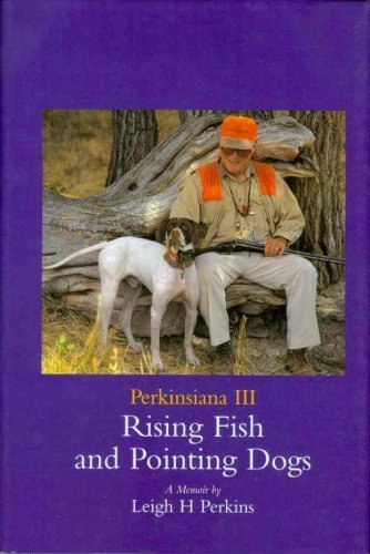 9780960492695: Rising Fish and Pointing Dogs: A Memoir