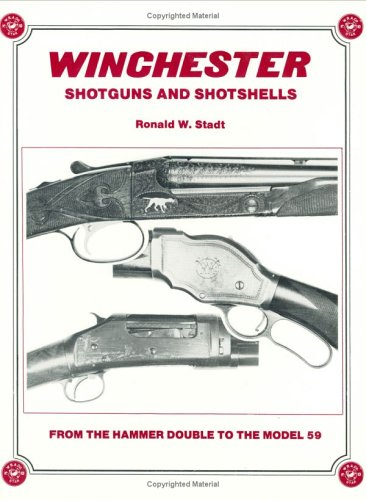 9780960498222: Winchester Shotguns and Shotshells - From the Hammer Double to the Model 59