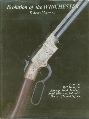 Evolution of the Winchester: McDowell, R. Bruce