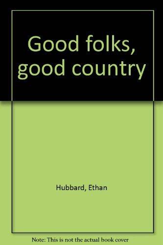9780960499205: Good folks, good country