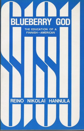 9780960504404: Blueberry God: The Education of a Finnish-American