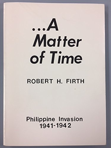9780960506002: A matter of time: Why the Philippines fell, the Japanese invasion 1941-42