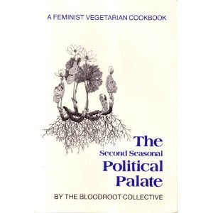 9780960521029: Second Seasonal Political Palate: A Feminist Vegetarian Cookbook