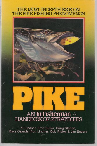 Pike An In-Fisherman Handbook of Strategies: Al Linder, Fred