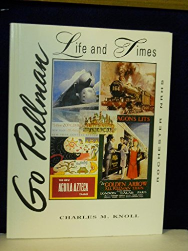 Go Pullman: Life and Times: Knoll, Charles M