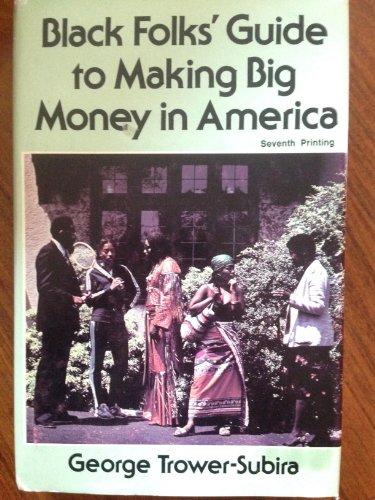 9780960530403: Black Folk's Guide to Making Big Money in America